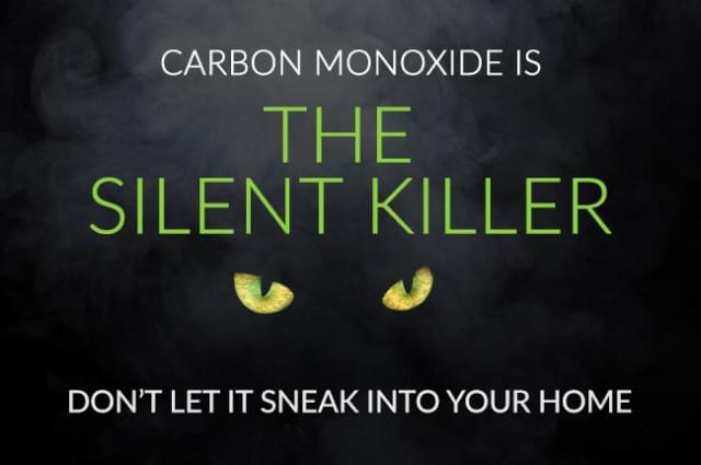 Carbon Monoxide is the Silent Killer